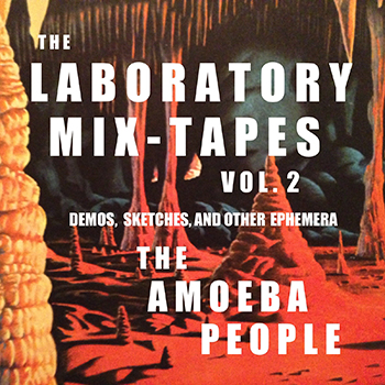 laboratory-mix-tapes-vol-2-amoeba-people