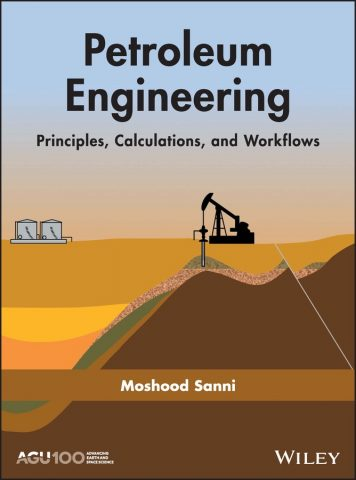 Petroleum Engineering: : Principles, Calculations, and Workflows